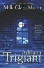 Milk Glass Moon: Trigiani, Adriana