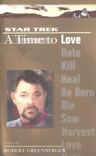 A Time to Love (Star Trek (Unnumbered Paperback)) (0743462858) by Robert Greenberger