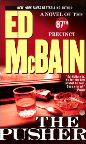 The Pusher: A Novel of the 87th Precinct (87th Precinct Mysteries) (9780743463058) by Ed McBain