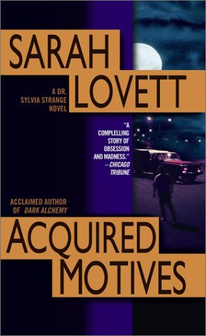 Acquired Motives: A Dr. Silvia Strange Novel (Dr. Sylvia Strange Novels): Lovett, Sarah