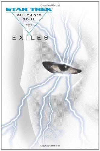 Vulcan's Soul Trilogy Book Two: Exiles (Star Trek Vulcan's Soul) (v. 2): Sherman, Josepha...