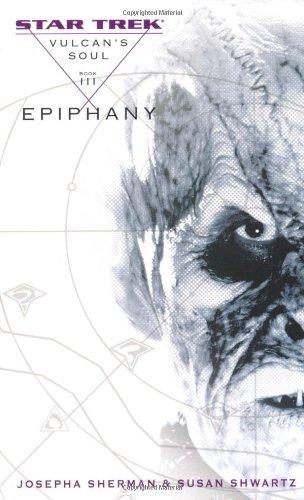 9780743463638: Vulcan's Soul #3: Epiphany (Star Trek: The Original Series) (No. 3)