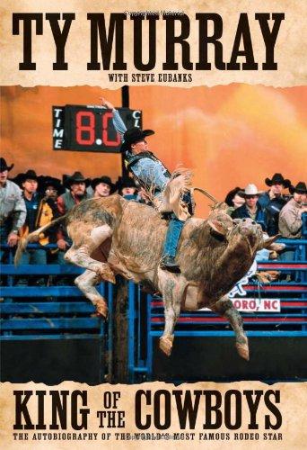 King of the Cowboys: Murray, Ty; Eubanks, Steve [Contributor]