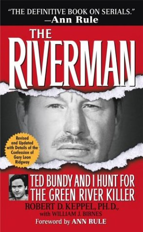 9780743463959: The Riverman: Ted Bundy and I Hunt for the Green River Killer