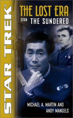 The Sundered: The Lost Era 2298 (Star Trek: the Lost Era) (074346401X) by Michael A. Martin