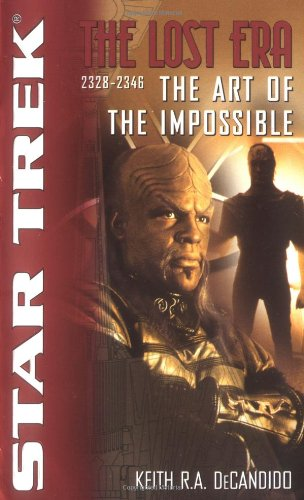 9780743464055: The Star Trek: The Lost era: 2328-2346: The Art of the Impossible (Star Trek Lost Era)