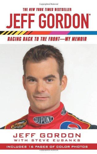9780743464161: Jeff Gordon: Racing Back to the Front--My Memoir