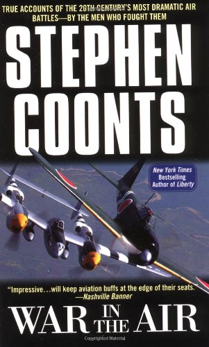9780743464529: War in the Air: True Accounts of the 20th Century's Most Dramatic Air Battles-By the Men Who Fought Them