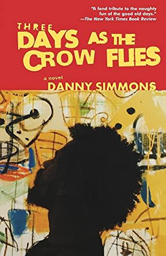 9780743466417: Three Days As the Crow Flies: A Novel