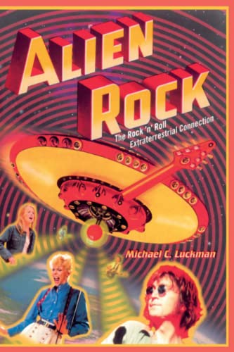 9780743466738: Alien Rock: The Rock 'n' Roll Extraterrestrial Connection