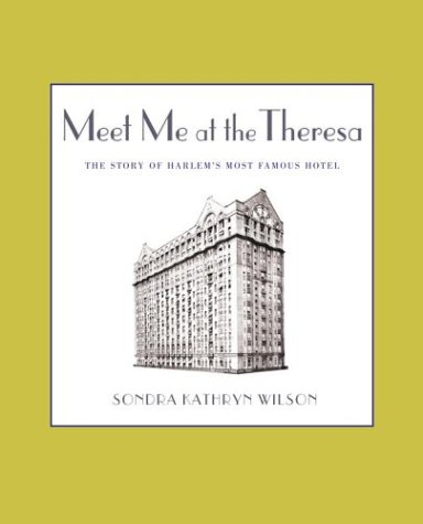 9780743466882: Meet Me at the Theresa: The Story of Harlem's Most Famous Hotel