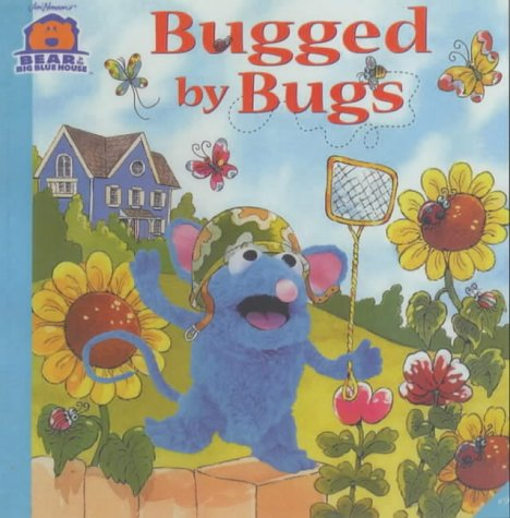 Bugged by Bugs! (Bear in the Big Blue House): Jim Henson Company