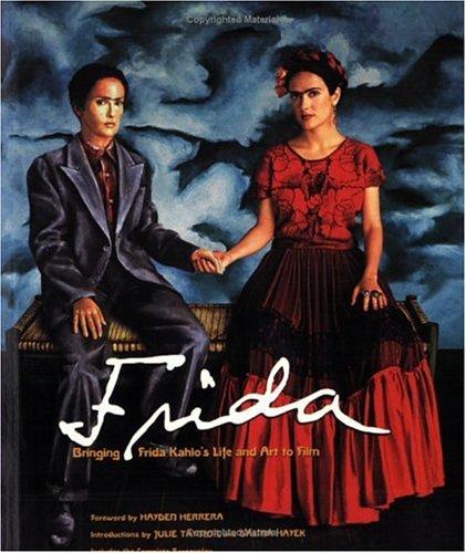 9780743468077: Frida: Bringing Frida Khalo's Life and Art to Film