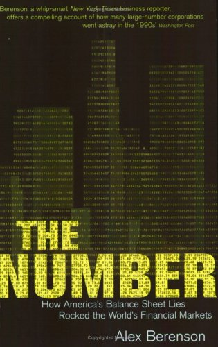 The Number: How America's Balance Sheet Lies Rocked the World's Financial Markets: ...