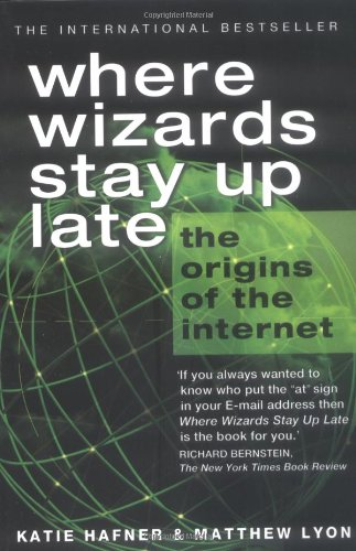 9780743468374: Where Wizards Stay Up Late: The Origins of the Internet