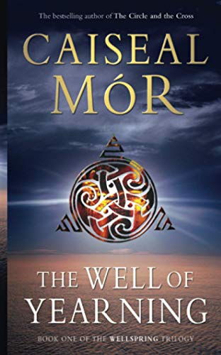 The Well of Yearning (Wellspring Trilogy) (0743468562) by Mor, Caiseal