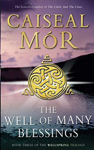 9780743468572: The Well of Many Blessings: The Wellspring Trilogy Book 3: Book Three of the Wellspring Trilogy