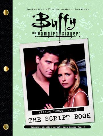 9780743468664: Buffy the Vampire Slayer: The Script Book, Season Three, Volume 2 (v. 2)
