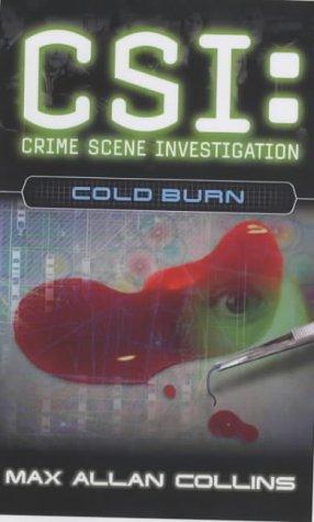 9780743469098: CSI: Cold Burn (CSI: Crime Scene Investigation)