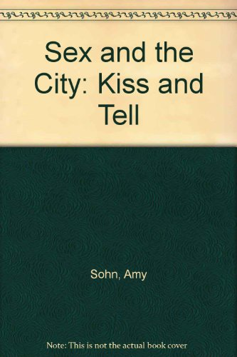 9780743469890: Sex and the City: Kiss and Tell