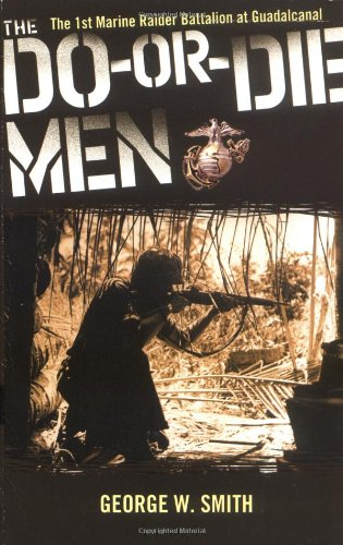9780743470056: The Do-or-Die Men: The 1st Marine Raider Battalion at Guadalcanal