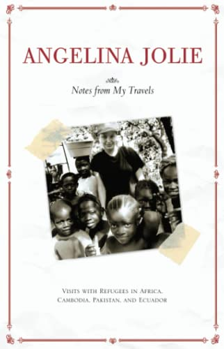 9780743470230: Notes from My Travels: Visits with Refugees in Africa, Cambodia, Pakistan and Ecuador