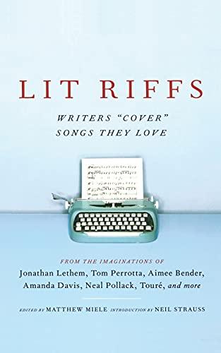 Lit Riffs (9780743470261) by Jonathan Lethem; Tom Perrotta; Lester Bangs; Aimee Bender; Amanda Davis; Neal Pollack; J. T. Leroy; Heidi Julavitz; Touré