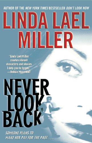 Never Look Back: Miller, Linda Lael