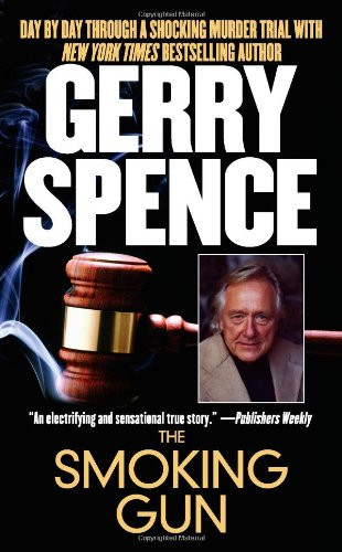 9780743470520: The Smoking Gun: Day by Day Through a Shocking Murder Trial with Gerry Spence