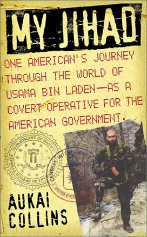 9780743470599: My Jihad: One American's Journey Through the World of Usama Bin Laden--as a Covert Operative for the American Government