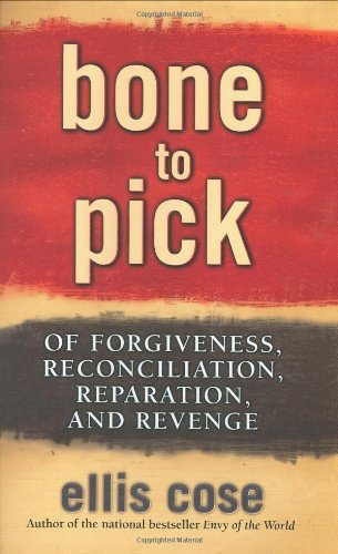 9780743470667: Bone to Pick: Of Forgiveness, Reconciliation, Reparation, and Revenge