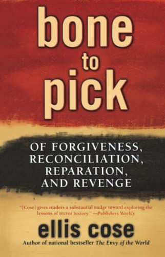 9780743470674: Bone to Pick: Of Forgiveness, Reconciliation, Reparation, and Revenge
