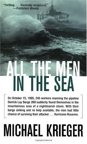 All the Men in the Sea: The Untold Story of One of the Greatest Rescues in History: Krieger, ...