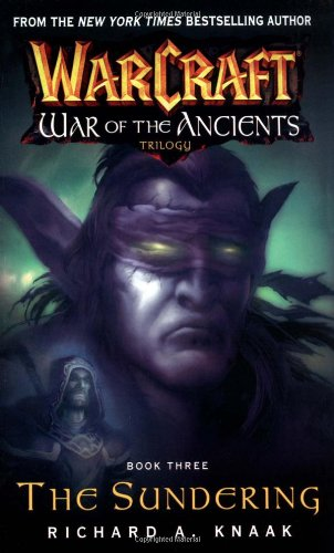 9780743471213: Warcraft: War of the Ancients #3: The Sundering: The Sundering Bk. 3
