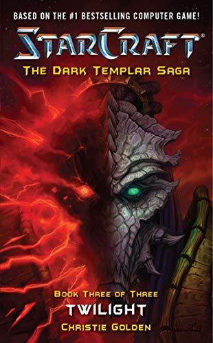 Starcraft: Twilight (The Dark Templar Saga, Book 3) (0743471296) by Christie Golden