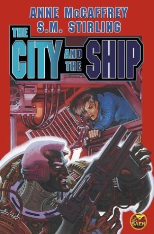 The City and The Ship (Brain Ship Megabook): McCaffrey, Anne, Stirling, S.M.