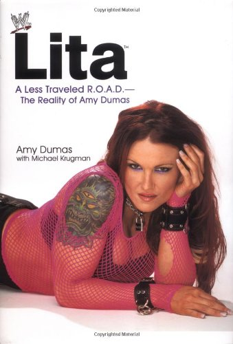 9780743473989: Lita: A Less Traveled R.O.A.D.--The Reality of Amy Dumas (WWE)