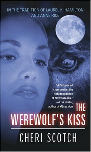The Werewolf's Kiss (Hunter's Moon Trilogy): Scotch, Cheri