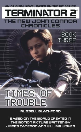 9780743474832: Times of Trouble: Book 3 (Terminator2-New John Connor Chronicles)