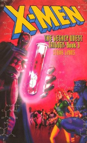 X-Men: the Legacy Quest Trilogy Book 3 - Marvel Novel Series
