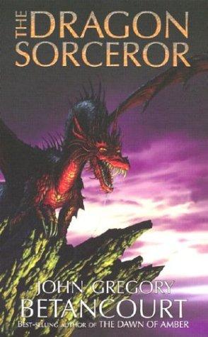 The Dragon Sorcerer: Betancourt, John Gregory