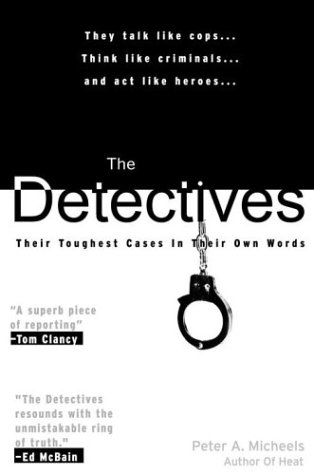 9780743475396: The Detectives: Their Toughest Cases In Their Own Words