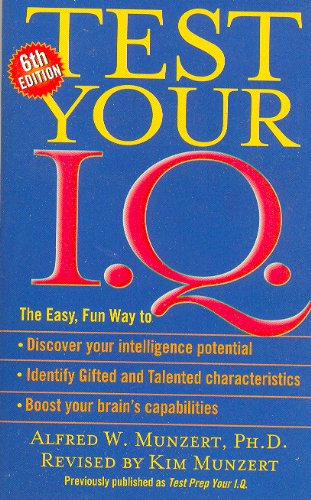 Test Your IQ: 6th Edition (0743475771) by Alfred W. Munzert