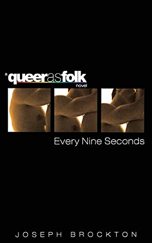 9780743476126: Every Nine Seconds: A Queer as Folk Novel