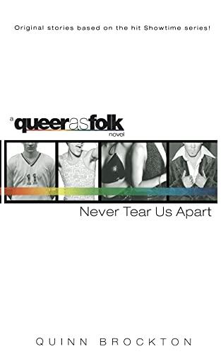9780743476133: Never Tear Us Apart: Queerasfolk
