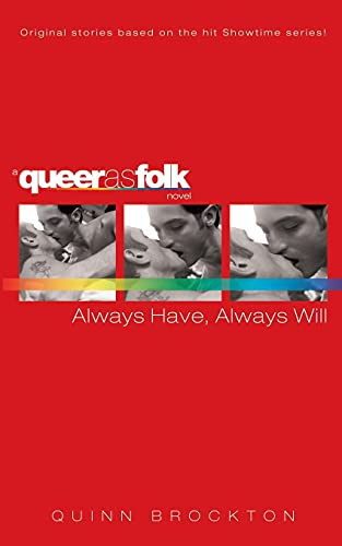 9780743476140: Always Have, Always Will (Queer as Folk)
