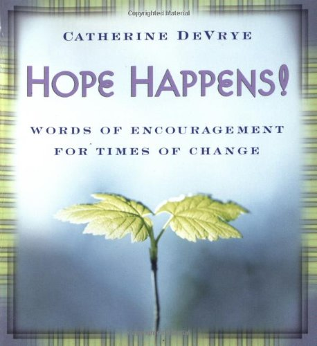 Hope Happens!: Words of Encouragement for Times: DeVrye, Catherine