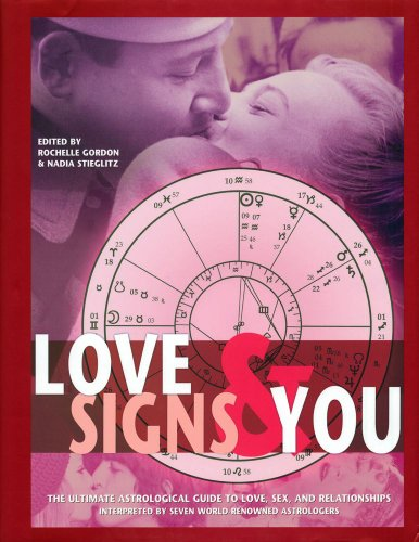 Love Signs and You: The Ultimate Astrological: Gordon, Rochelle
