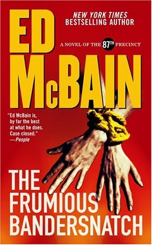 The Frumious Bandersnatch: A Novel of the 87th Precinct (87th Precinct Mysteries) (0743476514) by Ed McBain