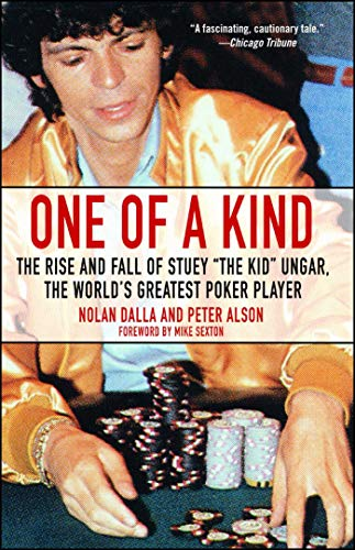 9780743476591: One of a Kind: The Rise and Fall of Stuey ', the Kid', Ungar, the World's Greatest Poker Player